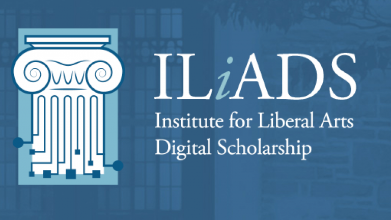 ILiADS, the Institute for Liberal Arts Digital Scholarship